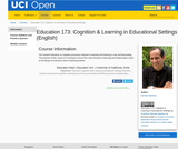 UCI Open - Education 173: Cognition & Learning in Educational Settings