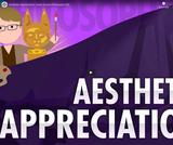 Aesthetic Appreciation: Crash Course Philosophy #30
